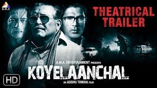 Koyelaanchal | Official Theatrical Trailer