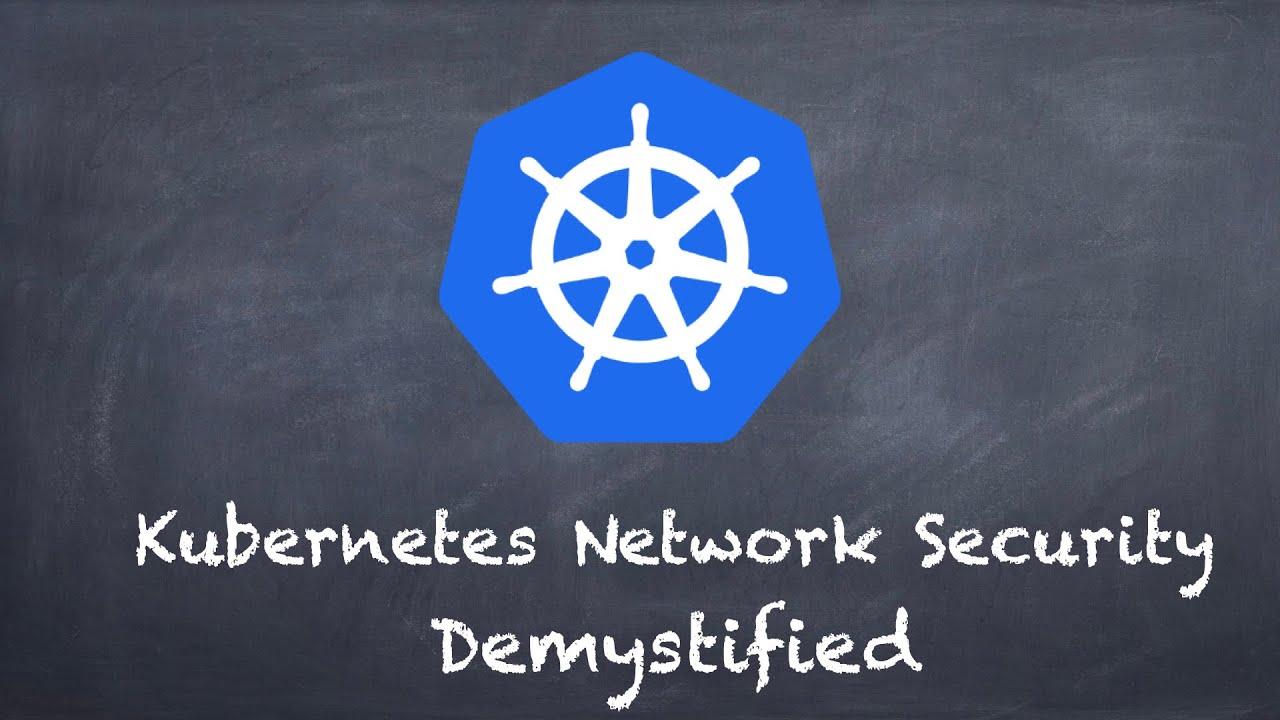 Kubernetes Network Security details