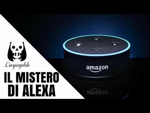L'inquietante mistero di Amazon Alexa