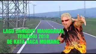 LAGU DANGDUT MANGGARAI TERBARU 2018 ##OE KATA NACA MOMANG