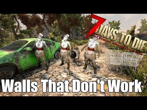 7 Days to Die - Walls that Dont Work!