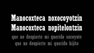 Cancion de Cuna Nahuatl: Macochi Pitentzin Thumbnail
