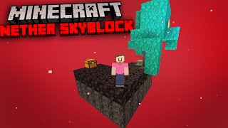 Minecraft Skyblock, But You Start In The Nether...