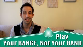 Advanced Poker Strategy: Play Your Range, Not Your Hand - █-█otD 72