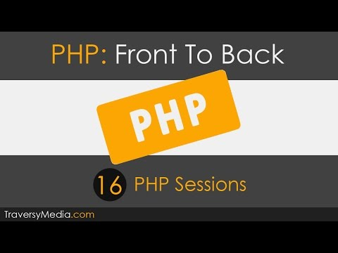 PHP Front To Back [Part 16] - Sessions Tutorial