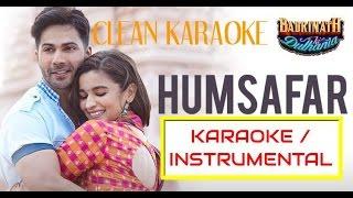 Humsafar | Badrinath ki Dulhania | Karaoke | karaoke with lyrics | Clean | Varun Dhawan | Alia Bhatt