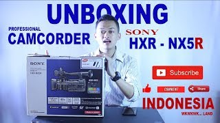 SONY HXR-NX5R Camcorder UNBOXING - User Review INDONESIA