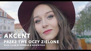 Akcent - Przez Twe Oczy Zielone (Rock cover by Dziemian & R