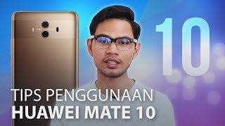 Tips Pantas Huawei Mate 10