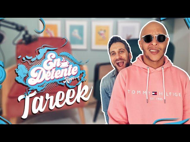 En Détente avec... Tareek