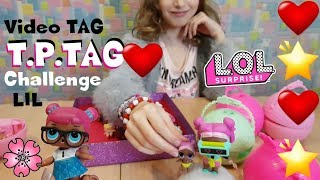 "VIDEO TAG ""T.P.TAG by Babou"" LOL SURPRISE e LIL challenge By Lara e Barbara"