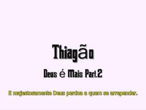 Thiagão - Deus é Mais Part.2 [LEGENDADO]