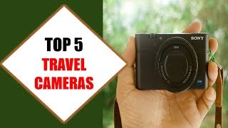 Top 5 Best Travel Cameras 2018 | Best Travel Camera Review By Jumpy Express