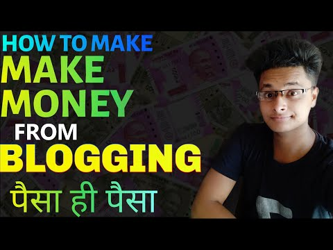 How To Earn And Make Money Online By Blogging In India 2019| Make money online by blogging | hindi