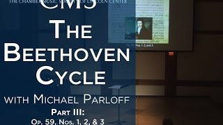 Michael Parloff: Lecture on Beethoven Quartets; Op. 59, Nos. 1, 2, & 3