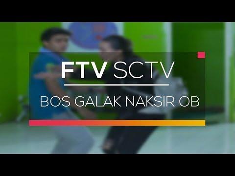 FTV SCTV - Bos Galak Naksir OB