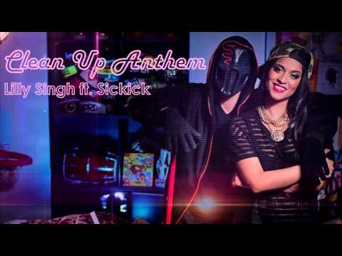 Clean Up Anthem - Lilly Singh ft. Sickick (audio)
