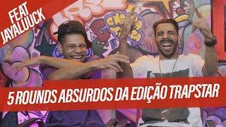 5 ROUNDS ABSURDOS DA EDIÇÃO TRAPSTAR feat. JayaLuuck | Tags BDA
