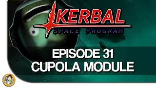 Kerbal Space Program [hd+] #31: Cupola Module ★ Let's Play