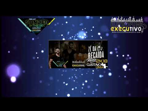 New remix - ZÉ DA RECAIDA 2018