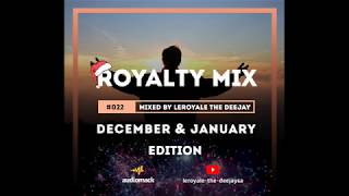 Royalty Mix #022 (December & January Edition) Mixed By Leroyale The Deejay