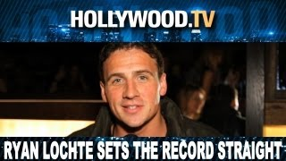 Ryan Lochte Sets the Record Straight!! - Hollywood.TV