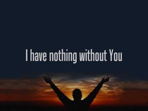 Bebo Norman - Nothing without You W/Lyrics