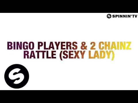 Bingo Players & 2 Chainz  Rattle Sexy Lady