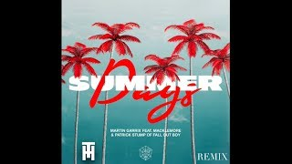 Martin Garrix feat. Macklemore & Patrick Stump of Fall Out Boy - Summer Days (Arthur Remix)