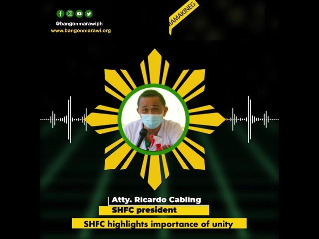 [MARAWI REHABILITATION]  SHFC highlights the importance of unity