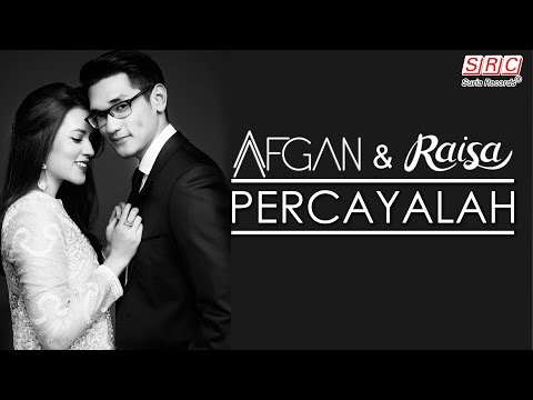 Afgan & Raisa - Percayalah (Official Music Video - HD)
