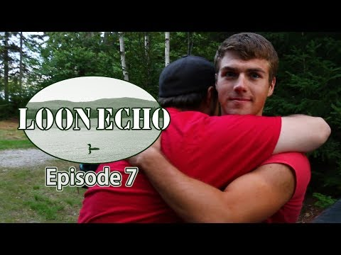 Loon Echo - Episode 7 - Back to Reality
