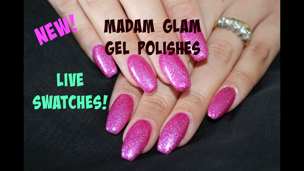 NEW* MADAM GLAM GEL POLISH COLOURS | LIVE SWATCHES - YouTube
