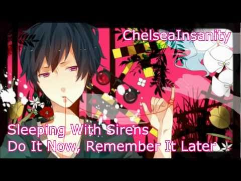 Nightcore - Do It Now, Remember It Later