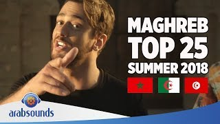 TOP 25 GREATEST MAGHREB HITS OF SUMMER 2018: Saad Lamjarred, Soolking, Balti, L'Algérino & more!