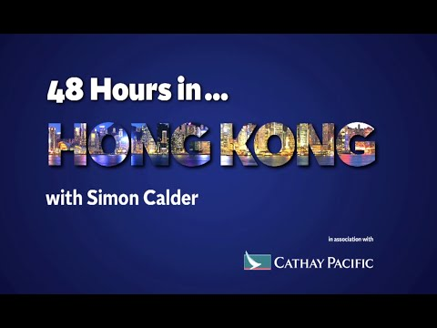 48 Hours in Hong Kong with Simon Calder