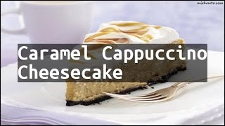 Recipe Caramel Cappuccino Cheesecake