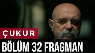 Çukur 32. Bölüm Fragman