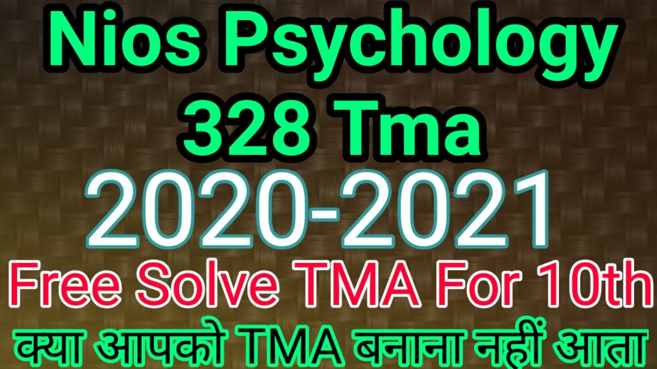 Nios Psychology 328 Tma 2020-2021 Full Solve With Free Pdf