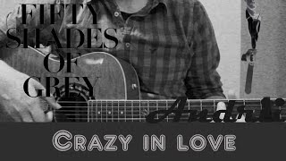 Crazy in Love (OST 50 shades of grey) | Guitar cover