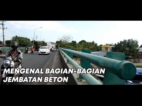 Mengenal Bagian-Bagian Jembatan Beton