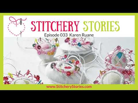 Karen Ruane: Contemporary Hand Embroidery & Connections With Cloth
