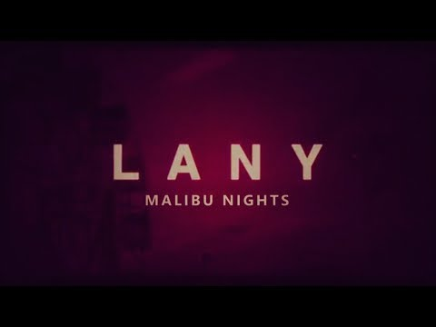 Lany Malibu Nights Lyrics A Paradise Bird Video Wgtube
