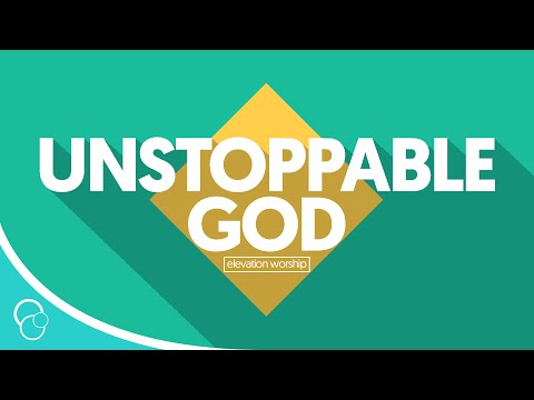 Elevation Worship - Unstoppable God (Lyric Video)