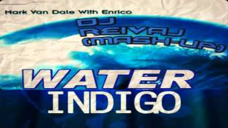 Mark Van Dale With Enrico- Water Indigo (Dj Reivaj Mash-Up)