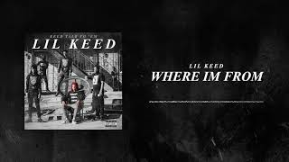Lil Keed - Where I'm From [Official Audio]