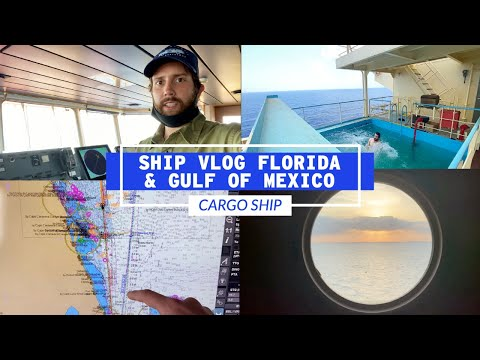 Cargo Ship Vlog Florida and Gulf Of Mexico