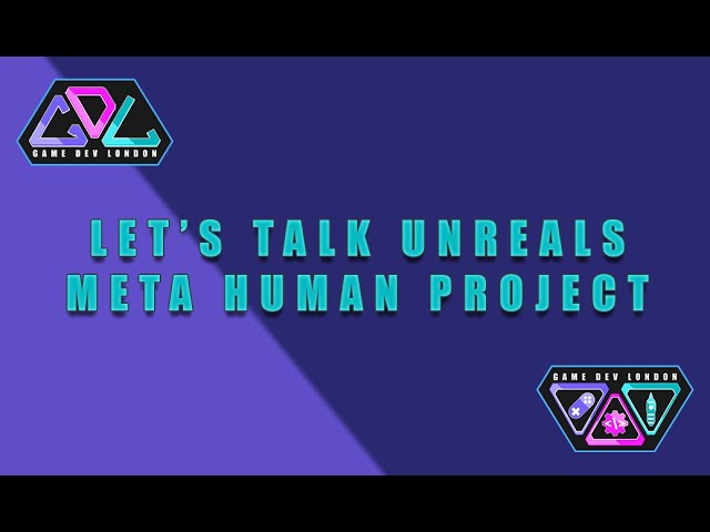 Lets Talk Unreals Metahuman - #43 - Game Dev London Podcast