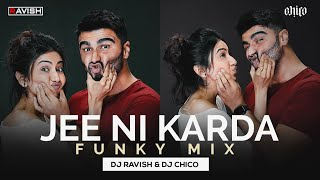 Jee Ni Karda   Funky Mix   Sardar Ka Grandson   Jass Manak, Manak -E   DJ Ravish & DJ Chico
