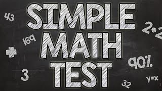 Simple Math Test - 90% fail
